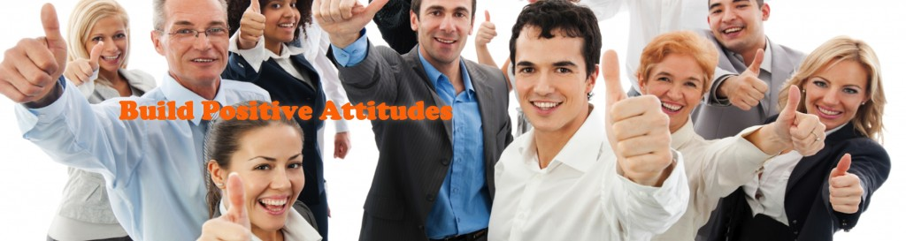 Build Positive Attitudes