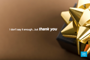 I don't say thank you enough